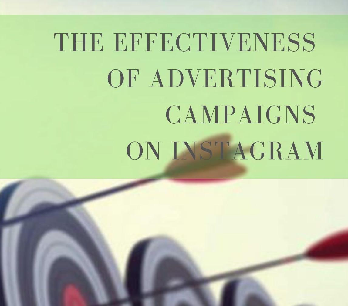 The effectiveness of advertising campaigns on Instagram