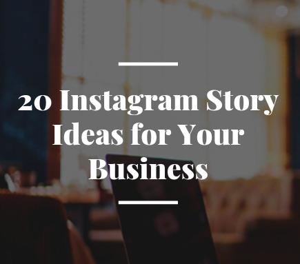 20 Instagram Story Ideas for Your Business