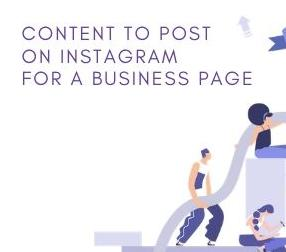 What content to post on Instagram for a business page to be more effective