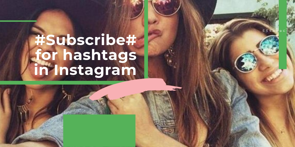 How to use subscribing for hashtags in Instagram.
