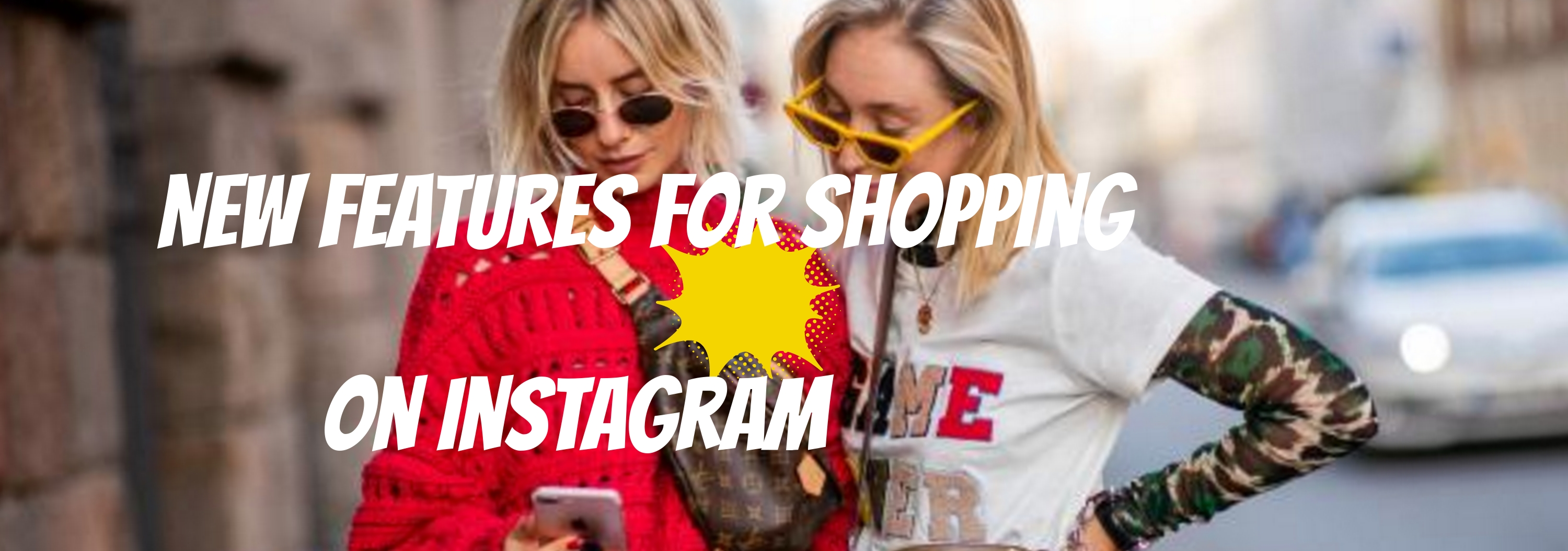 New features for shopping on Instagram