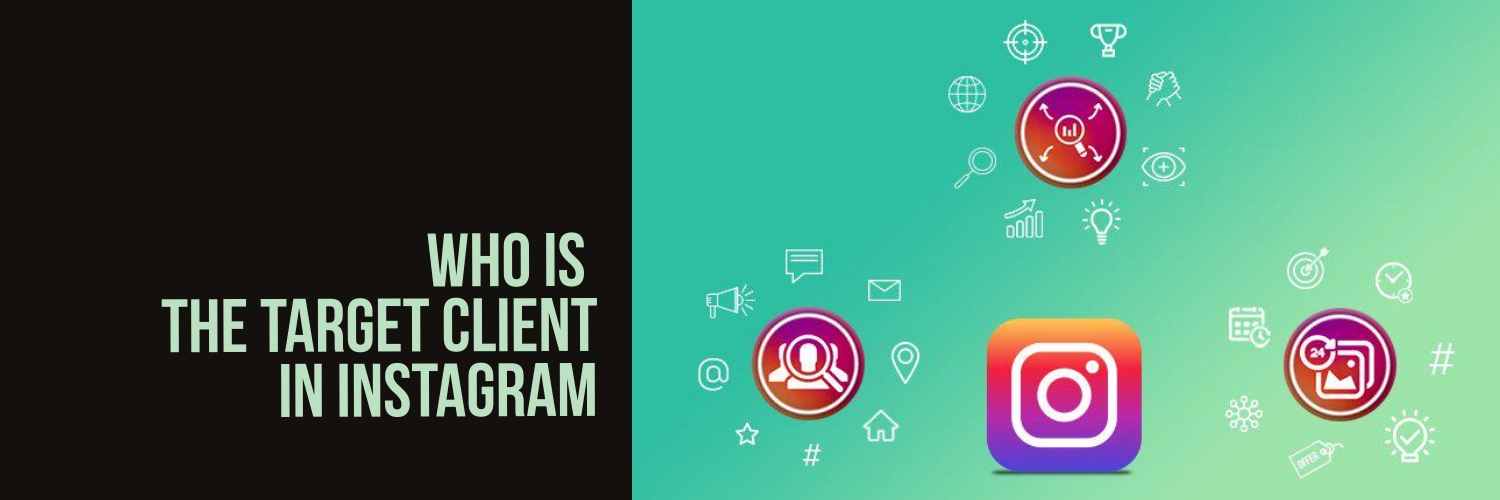 Who is the target client in Instagram