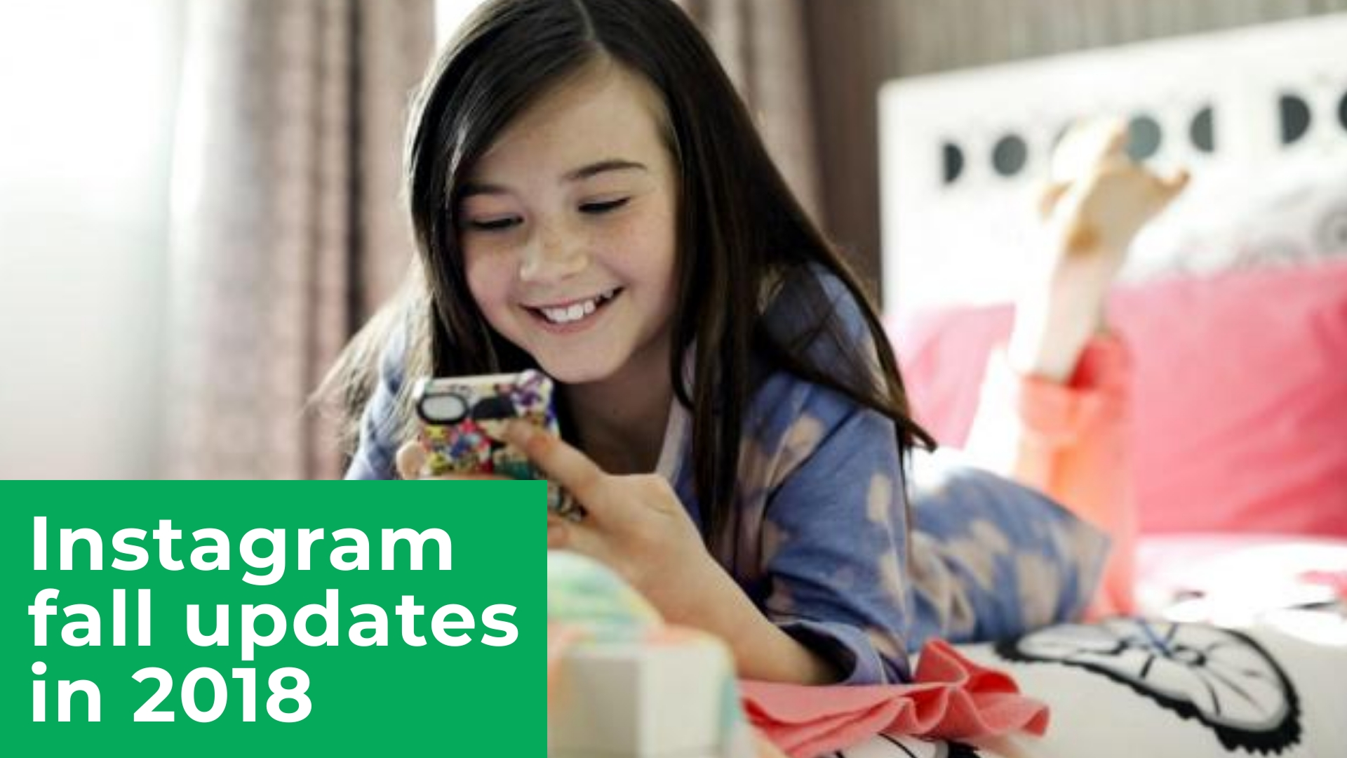 Instagram fall updates in 2018