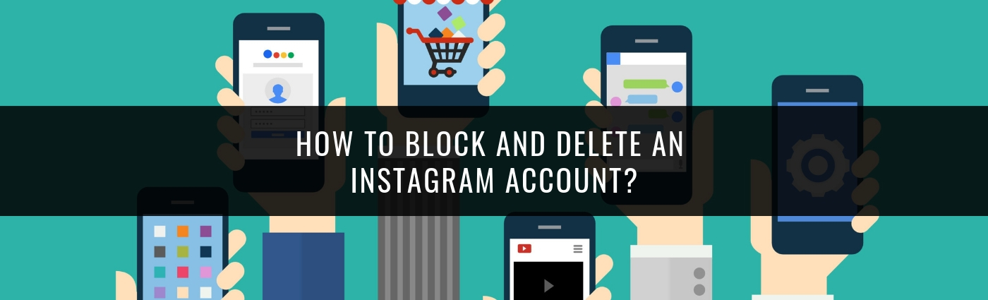 How to block and delete an Instagram account?