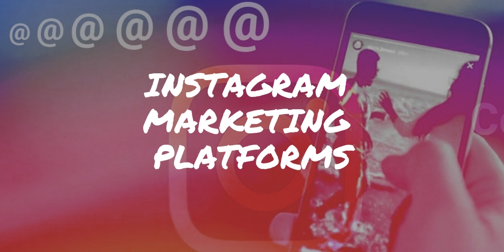 Instagram marketing platforms