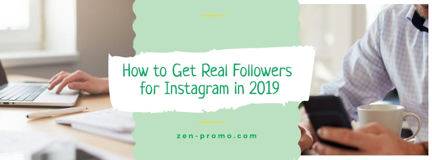 How to Get Real Followers for Instagram in 2019