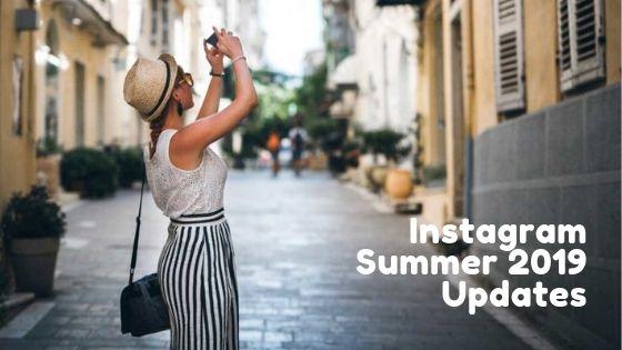 Instagram Summer 2019 Updates