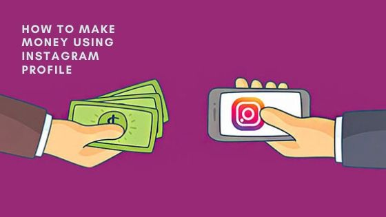 How to make money using Instagram profile
