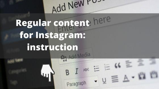 Consistant planning of regular content for Instagram: instruction