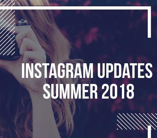 Instagram updates summer 2018