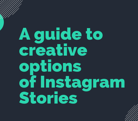 A guide to creative options of Instagram Stories