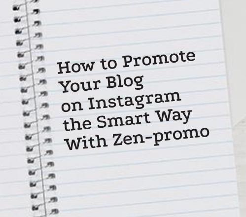 How to Promote Your Blog on Instagram the Smart Way With Zen-promo
