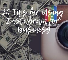 26 Tips for Using Instagram for Business