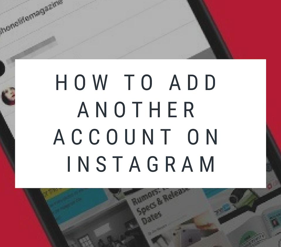 How to add another account on Instagram