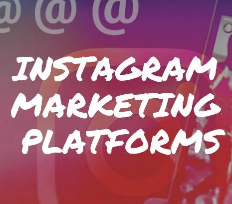 Instagram marketing platforms