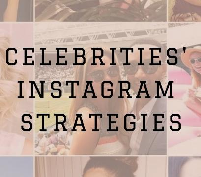 Celebrities' Instagram strategies: what can we learn from them