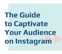 The Guide to Captivate Your Audience With Catchy Instagram Captions